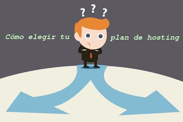 Cómo elegir tu plan de hosting